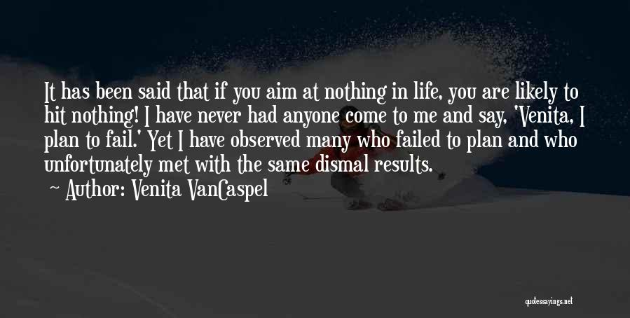Not Planning Your Life Quotes By Venita VanCaspel