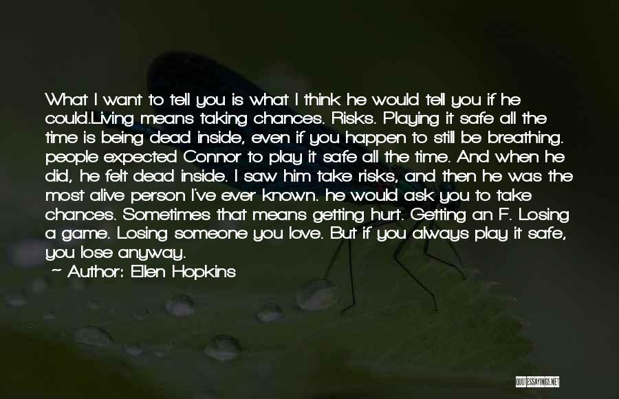 Not Playing It Safe Quotes By Ellen Hopkins