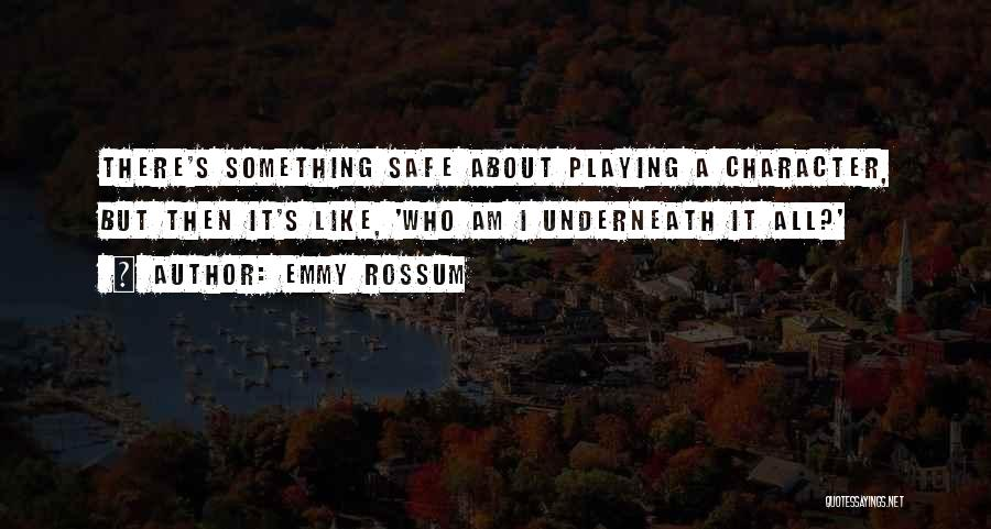 Not Playing It Safe Quotes By Emmy Rossum