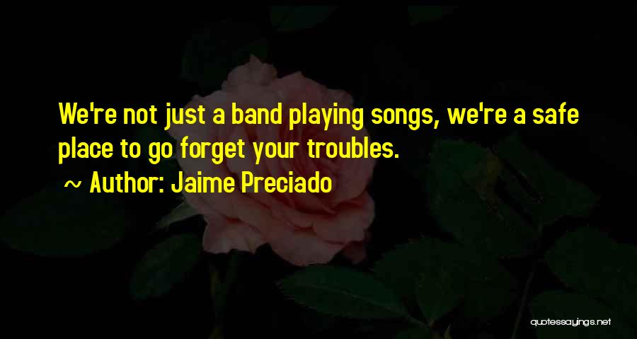 Not Playing It Safe Quotes By Jaime Preciado