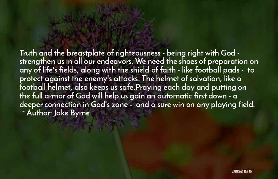 Not Playing It Safe Quotes By Jake Byrne