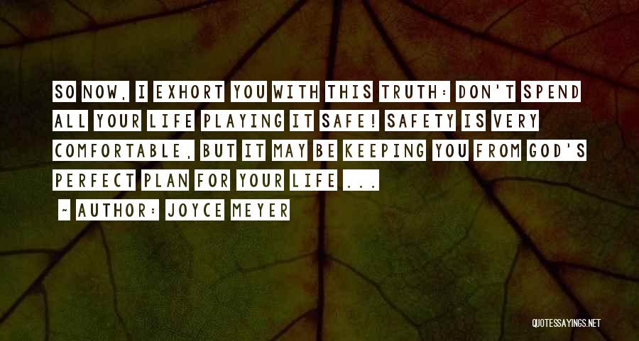 Not Playing It Safe Quotes By Joyce Meyer