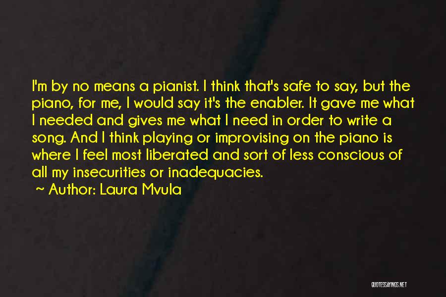 Not Playing It Safe Quotes By Laura Mvula