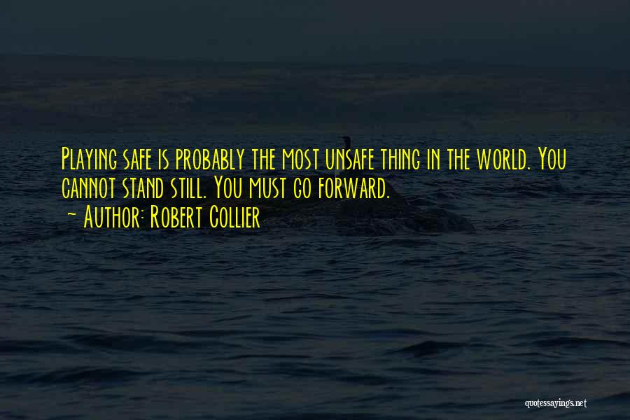 Not Playing It Safe Quotes By Robert Collier