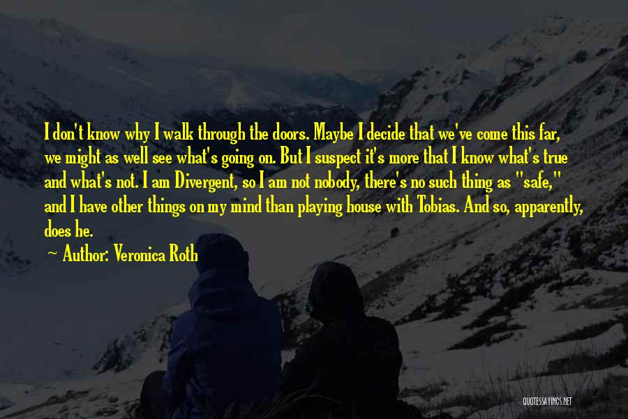 Not Playing It Safe Quotes By Veronica Roth