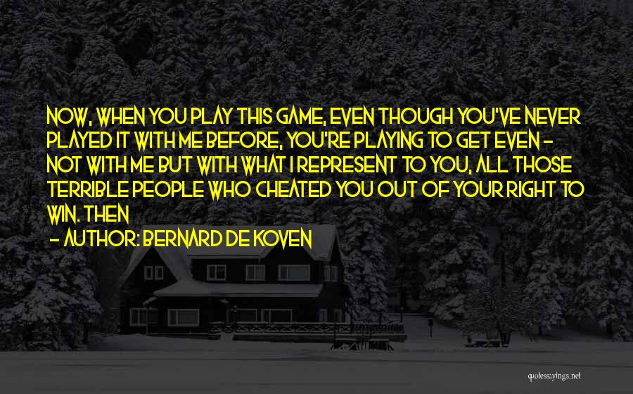 Not Playing Your Game Quotes By Bernard De Koven