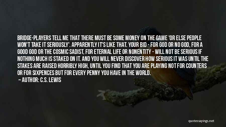 Not Playing Your Game Quotes By C.S. Lewis