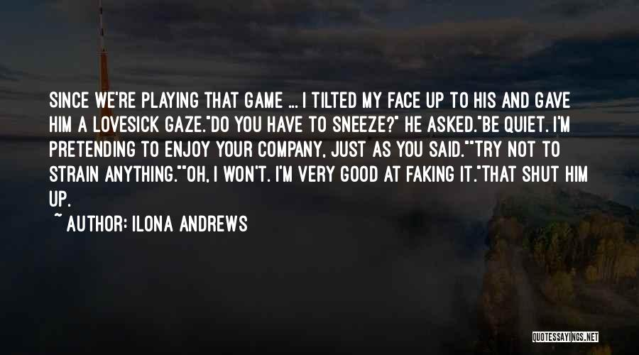 Not Playing Your Game Quotes By Ilona Andrews