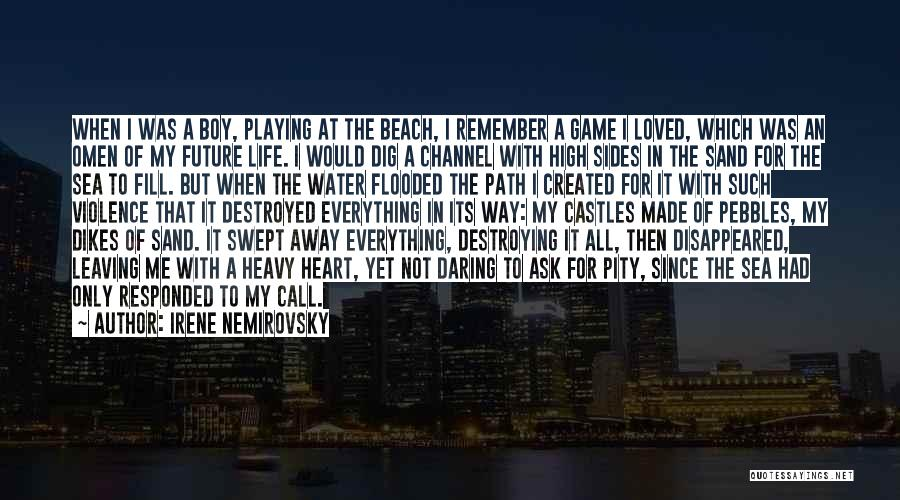Not Playing Your Game Quotes By Irene Nemirovsky