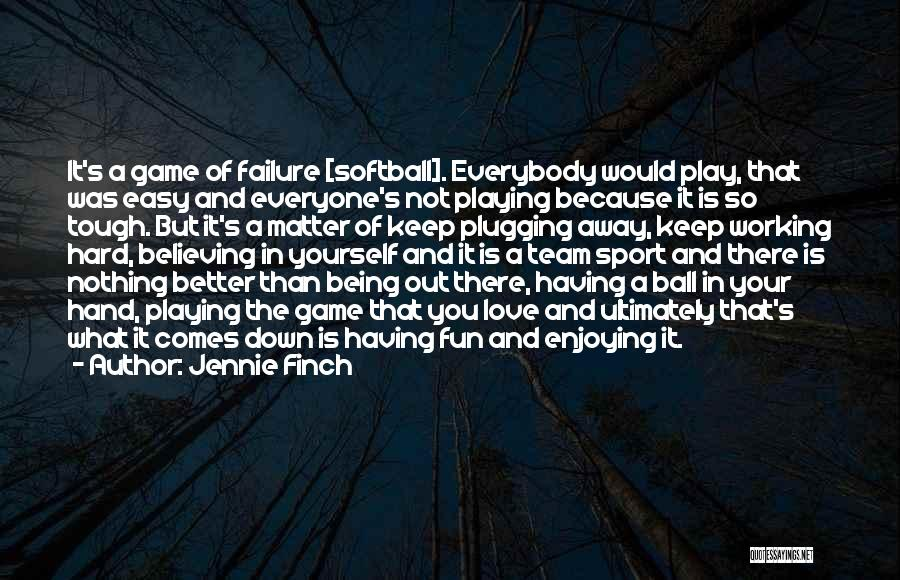 Not Playing Your Game Quotes By Jennie Finch