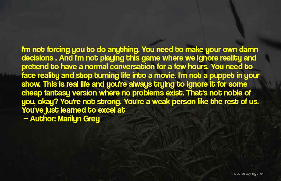 Not Playing Your Game Quotes By Marilyn Grey