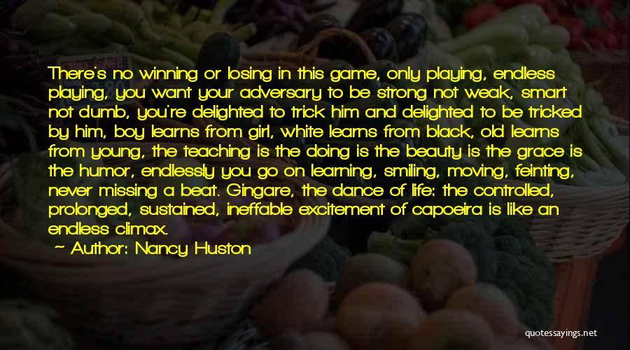 Not Playing Your Game Quotes By Nancy Huston