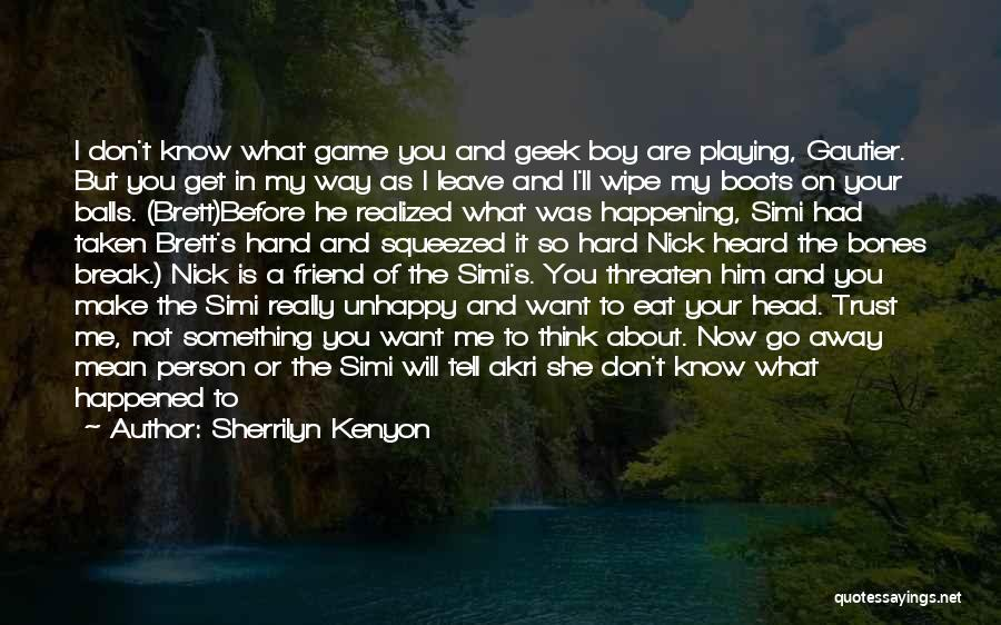 Not Playing Your Game Quotes By Sherrilyn Kenyon