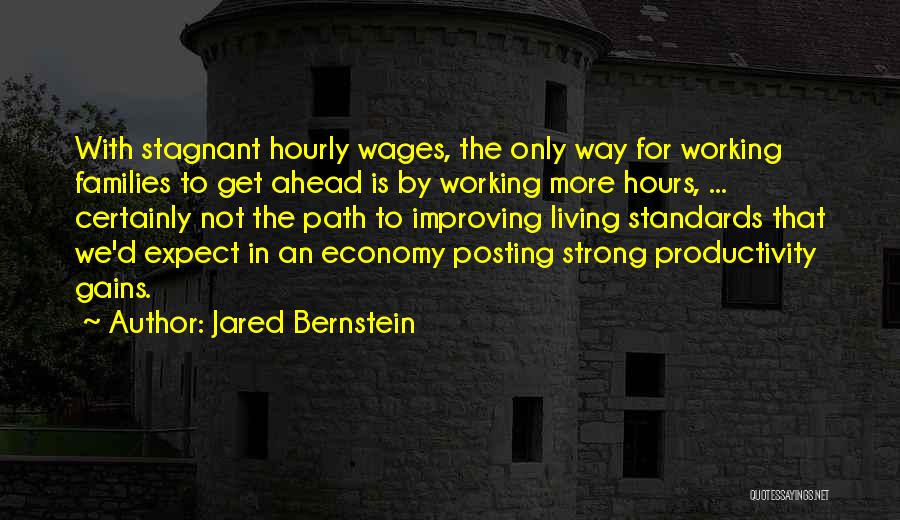 Not Posting Quotes By Jared Bernstein