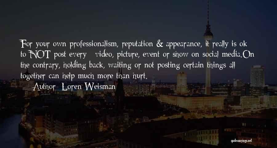 Not Posting Quotes By Loren Weisman