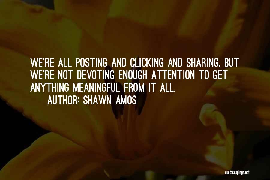 Not Posting Quotes By Shawn Amos