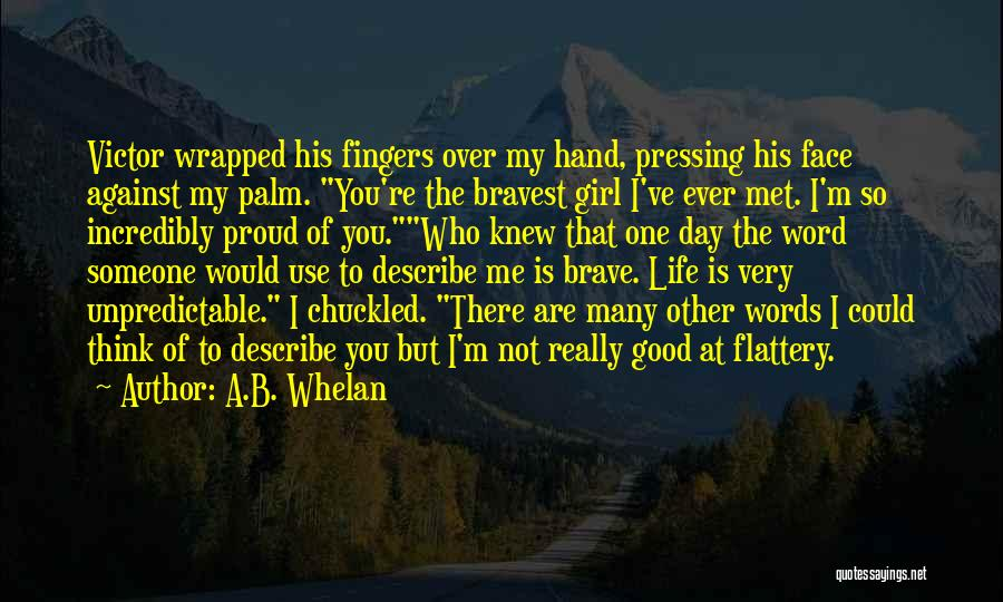 Not Proud Of You Quotes By A.B. Whelan
