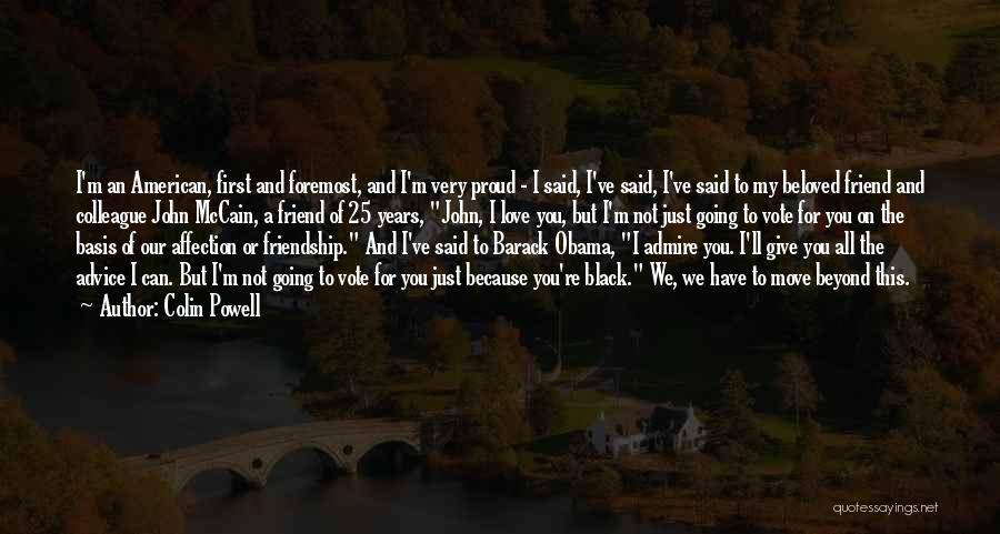 Not Proud Of You Quotes By Colin Powell