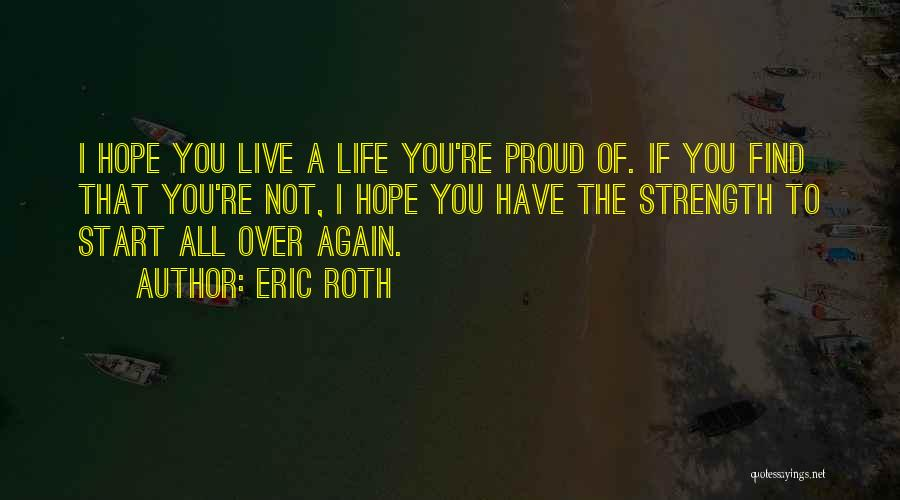 Not Proud Of You Quotes By Eric Roth