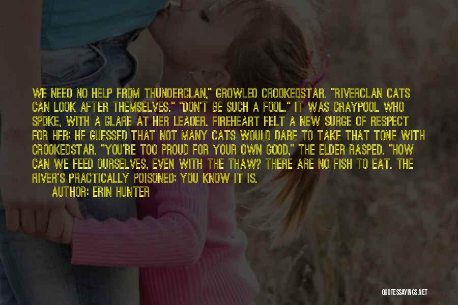 Not Proud Of You Quotes By Erin Hunter