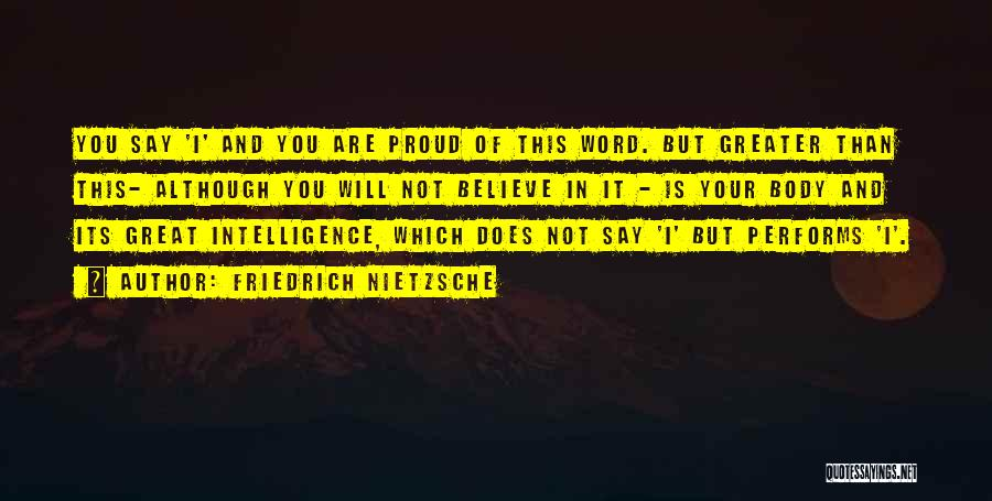 Not Proud Of You Quotes By Friedrich Nietzsche