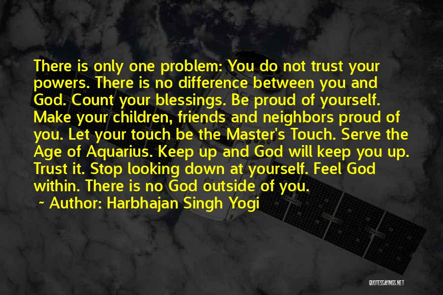Not Proud Of You Quotes By Harbhajan Singh Yogi
