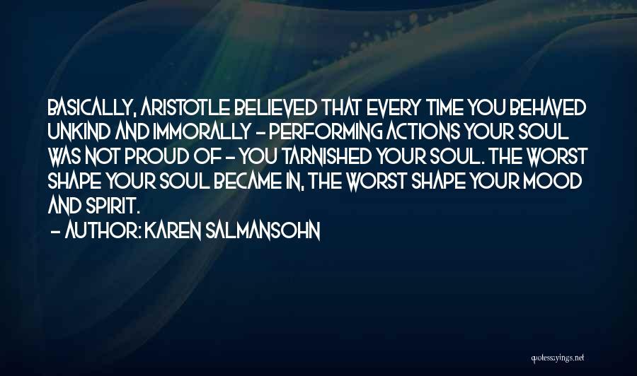 Not Proud Of You Quotes By Karen Salmansohn