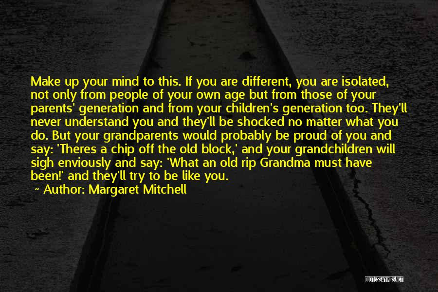 Not Proud Of You Quotes By Margaret Mitchell