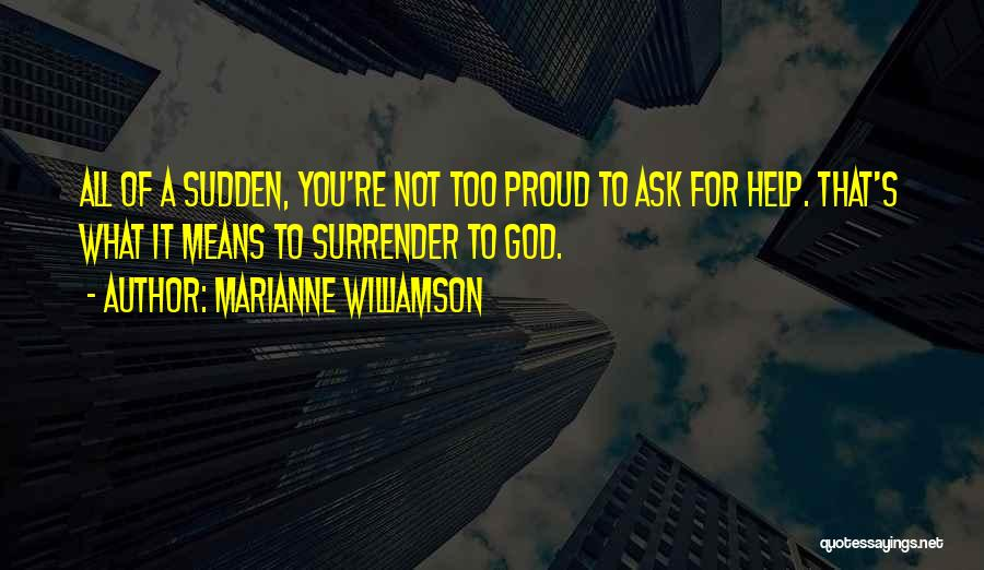 Not Proud Of You Quotes By Marianne Williamson