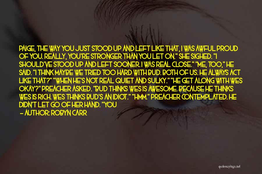 Not Proud Of You Quotes By Robyn Carr