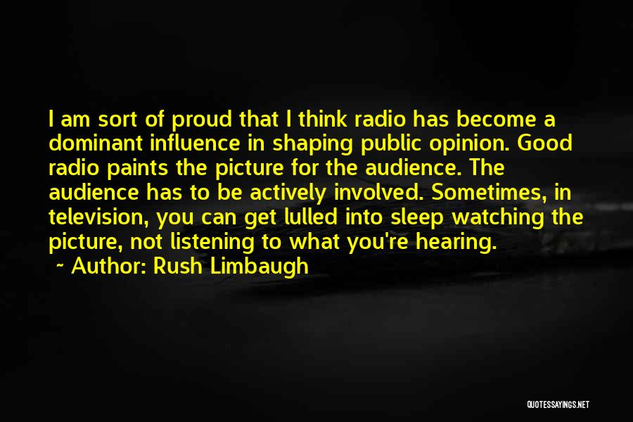 Not Proud Of You Quotes By Rush Limbaugh