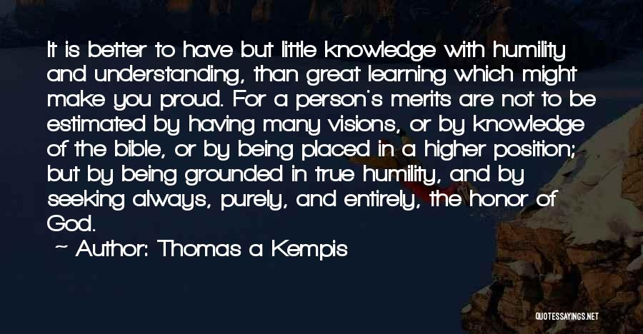 Not Proud Of You Quotes By Thomas A Kempis