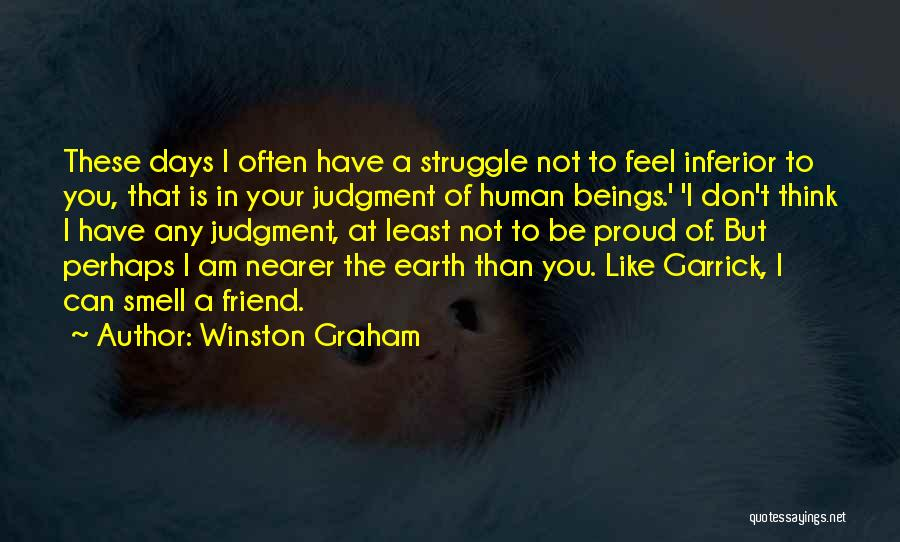 Not Proud Of You Quotes By Winston Graham