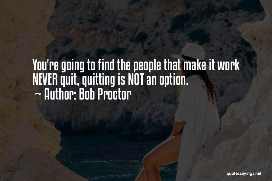 Not Quitting Motivational Quotes By Bob Proctor