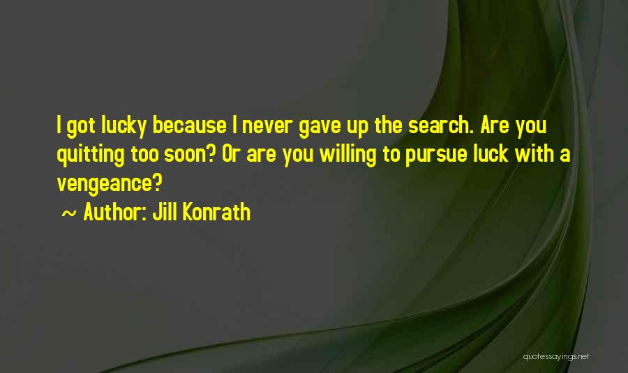 Not Quitting Motivational Quotes By Jill Konrath
