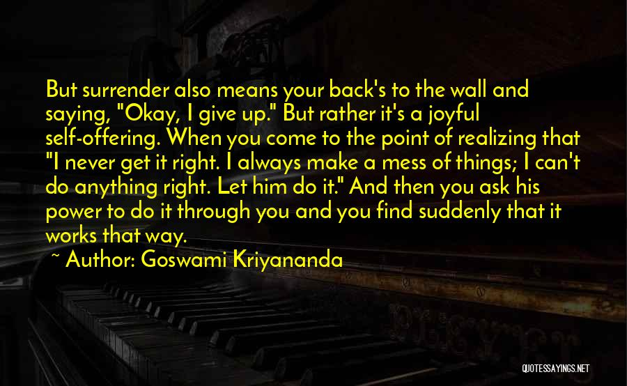 Not Realizing How Much Someone Means To You Quotes By Goswami Kriyananda