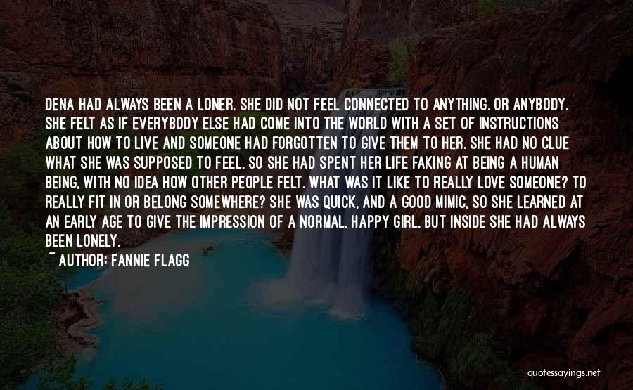 Not Really Being Happy Quotes By Fannie Flagg