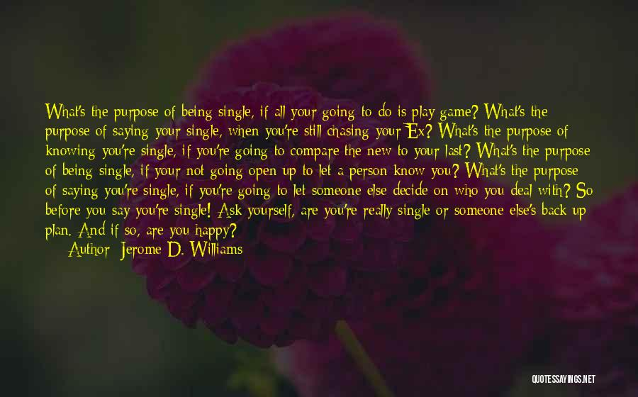 Not Really Being Happy Quotes By Jerome D. Williams