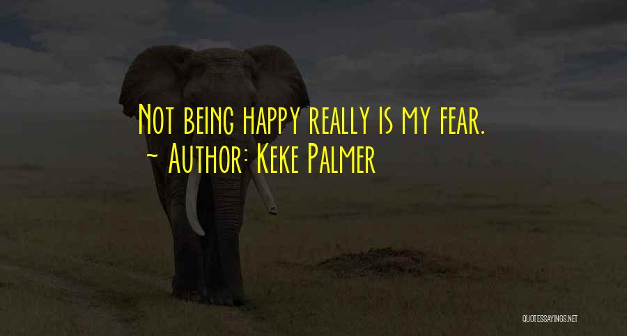 Not Really Being Happy Quotes By Keke Palmer