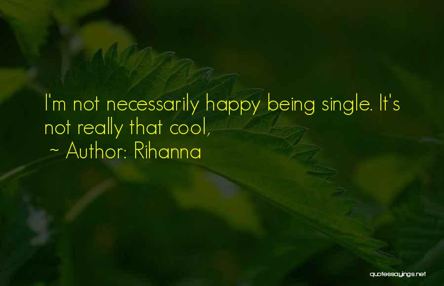 Not Really Being Happy Quotes By Rihanna