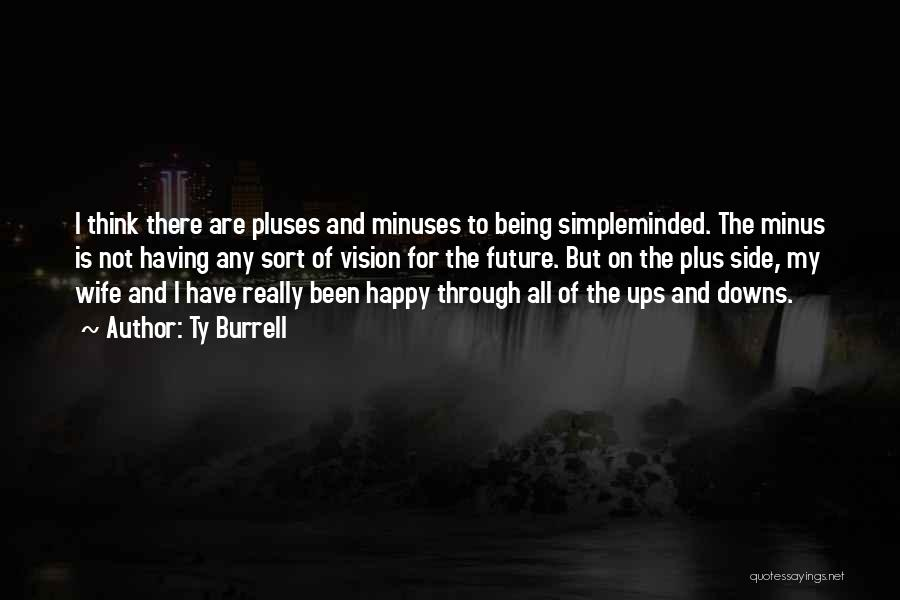 Not Really Being Happy Quotes By Ty Burrell