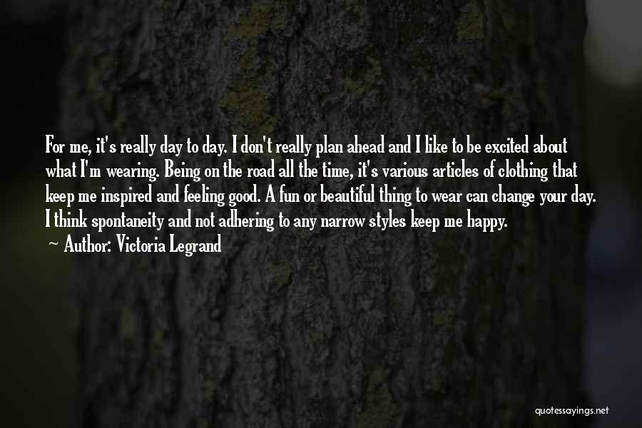 Not Really Being Happy Quotes By Victoria Legrand