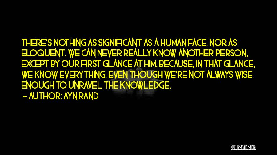 Not Really Knowing A Person Quotes By Ayn Rand