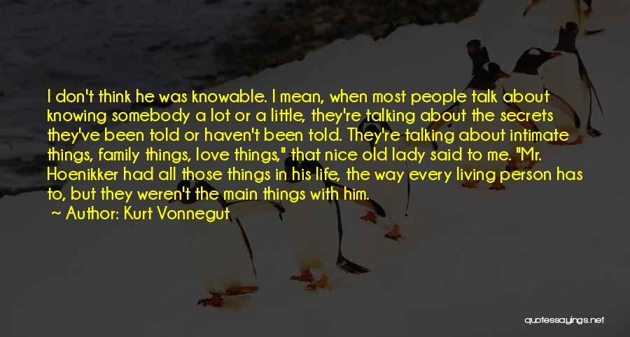 Not Really Knowing A Person Quotes By Kurt Vonnegut