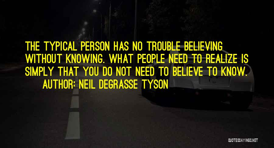 Not Really Knowing A Person Quotes By Neil DeGrasse Tyson