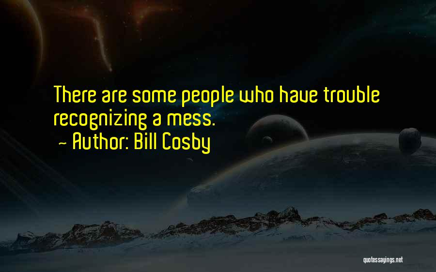 Not Recognizing Yourself Quotes By Bill Cosby