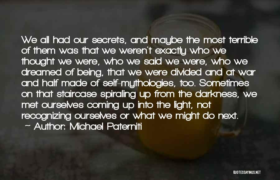 Not Recognizing Yourself Quotes By Michael Paterniti