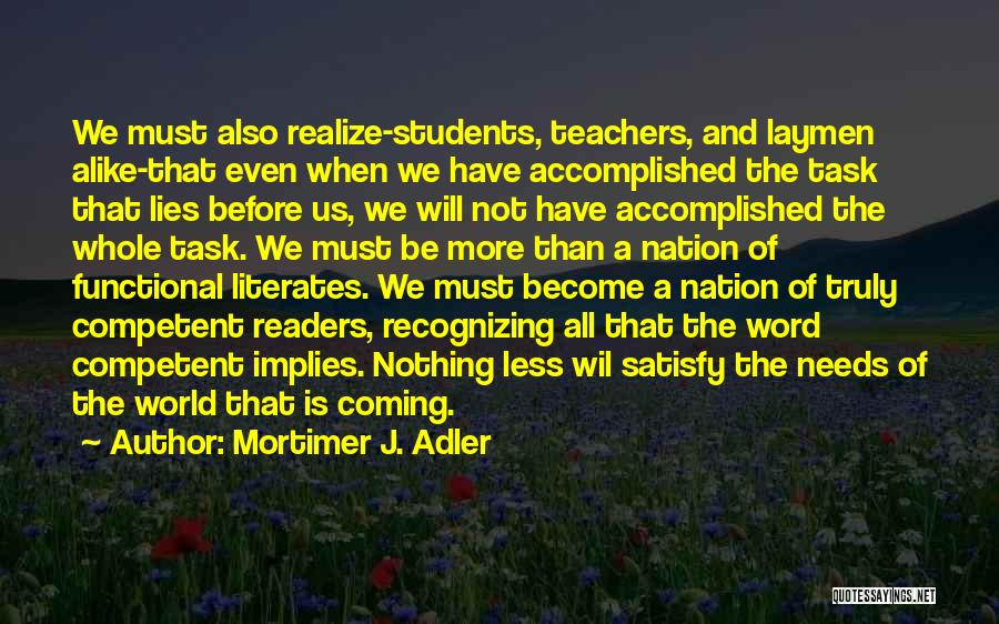 Not Recognizing Yourself Quotes By Mortimer J. Adler