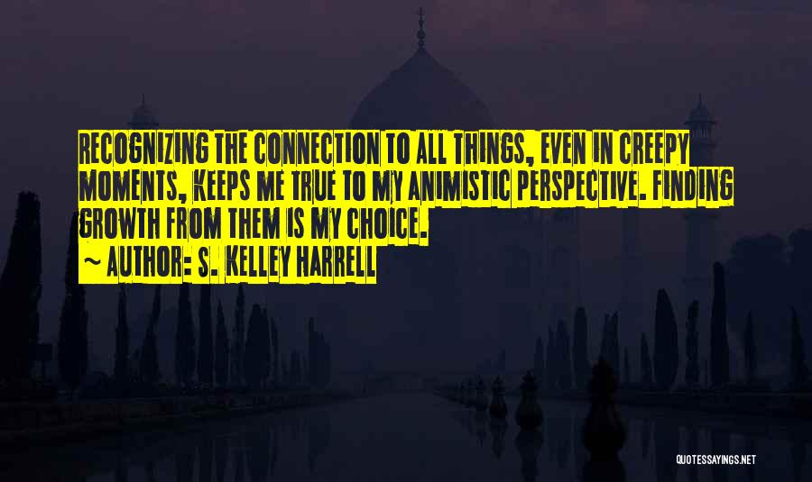 Not Recognizing Yourself Quotes By S. Kelley Harrell