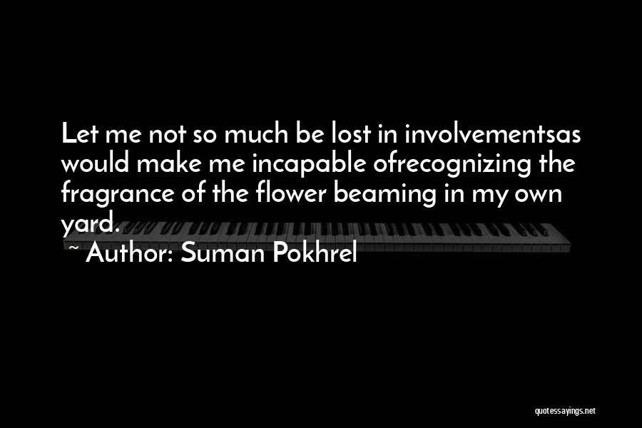 Not Recognizing Yourself Quotes By Suman Pokhrel